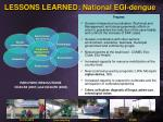 lessons learned national egi dengue