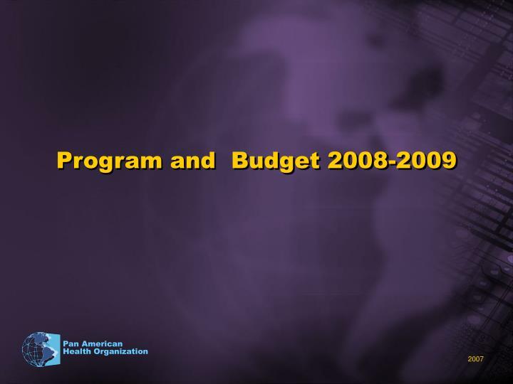 Program and  Budget 2008-2009