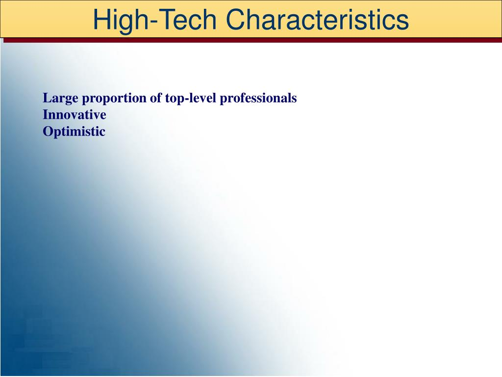 High-Tech Characteristics