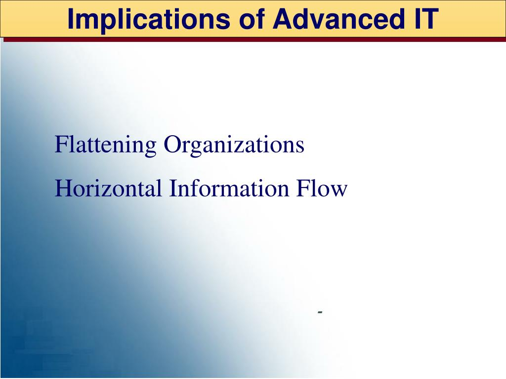 Implications of Advanced IT