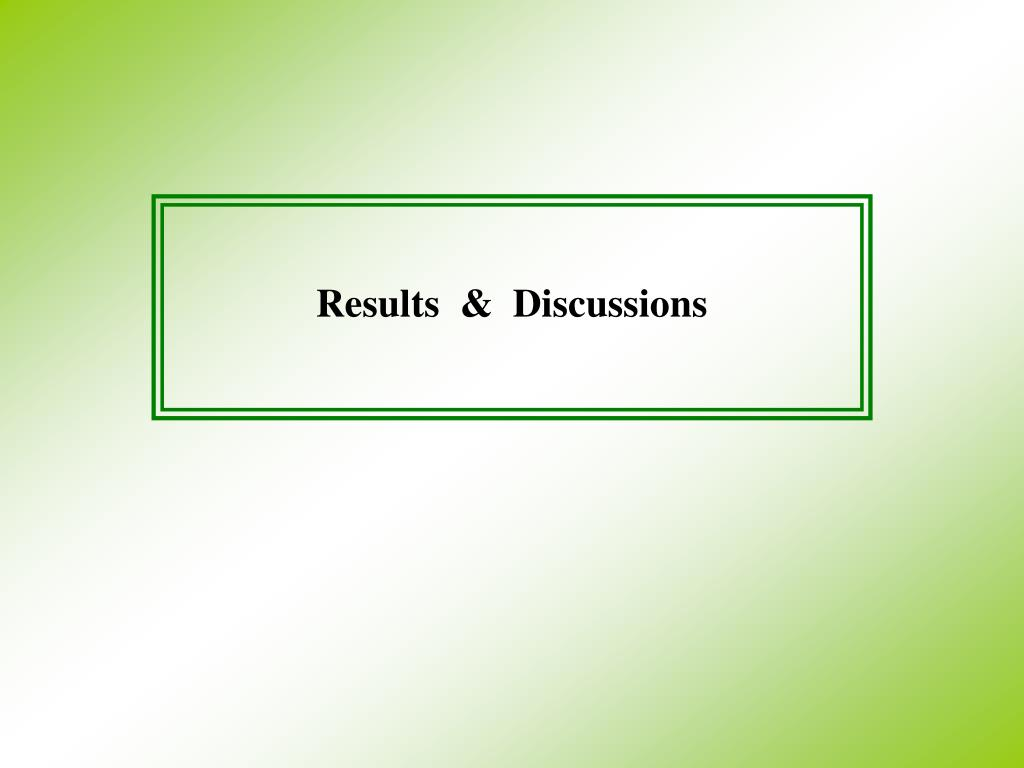 Results  &  Discussions