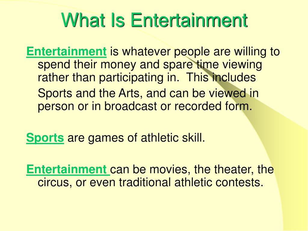 What Is Entertainment