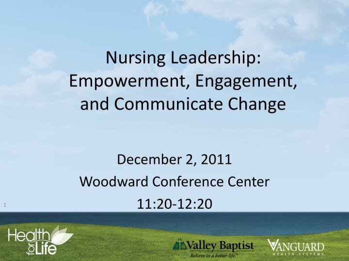 nursing leadership empowerment engagement and communicate change n.