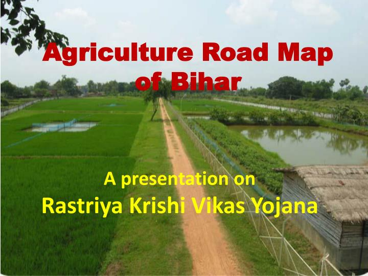 agriculture road map of bihar n.