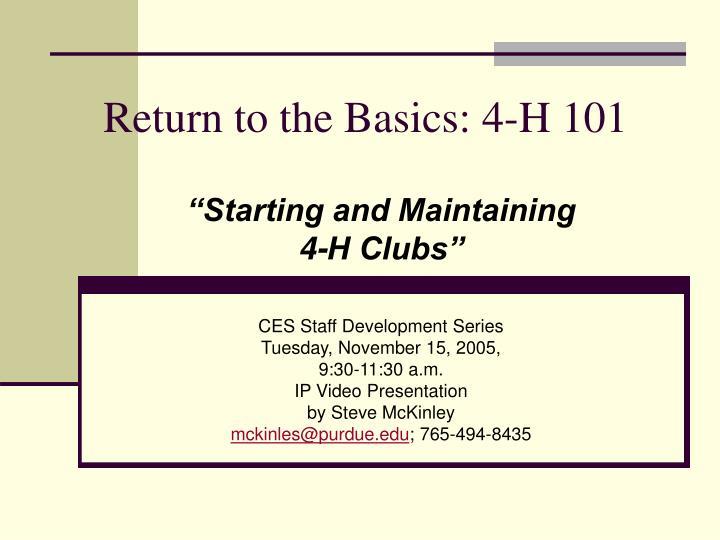 return to the basics 4 h 101 n.