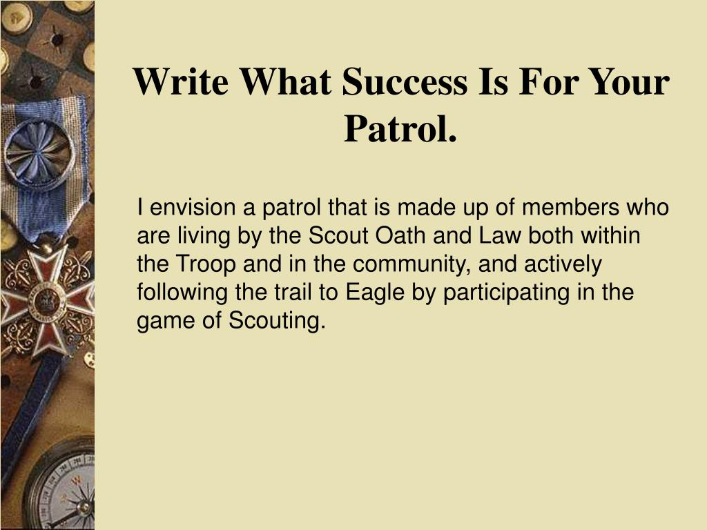 Write What Success Is For Your Patrol.