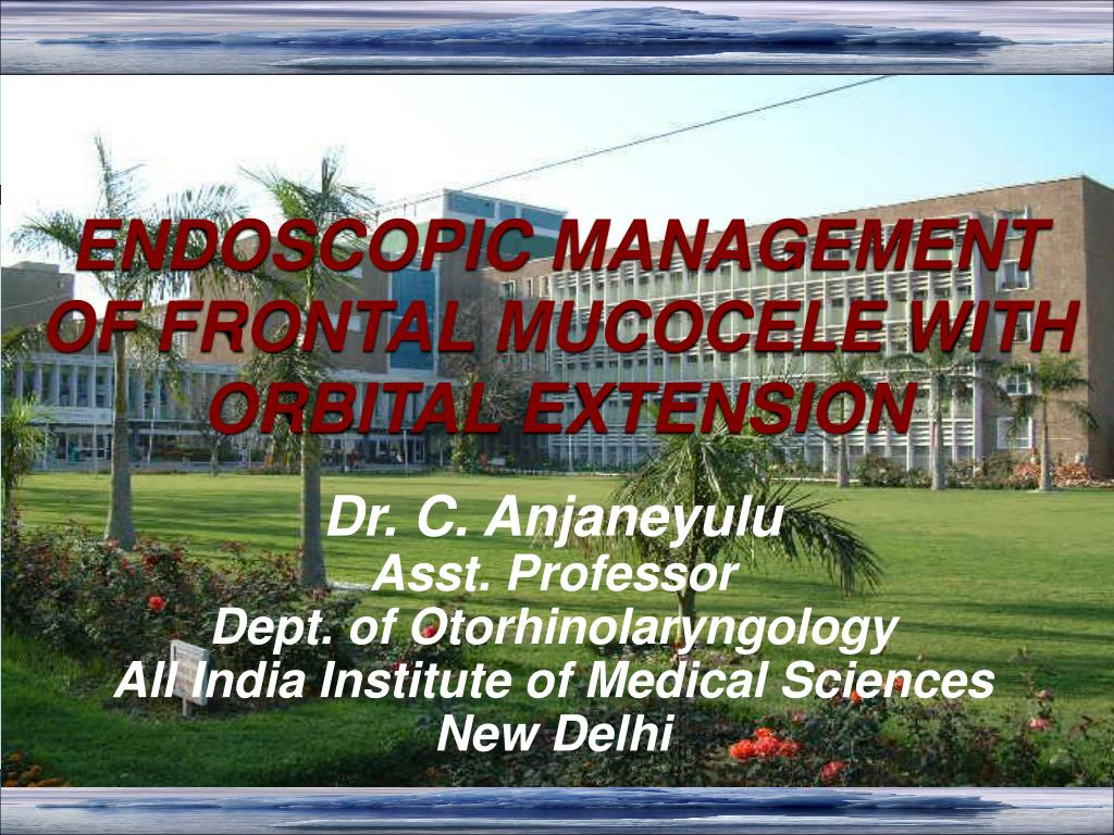 endoscopic management of frontal mucocele with orbital extension l.