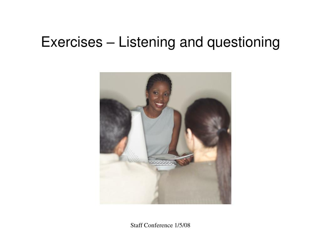 Exercises – Listening and questioning