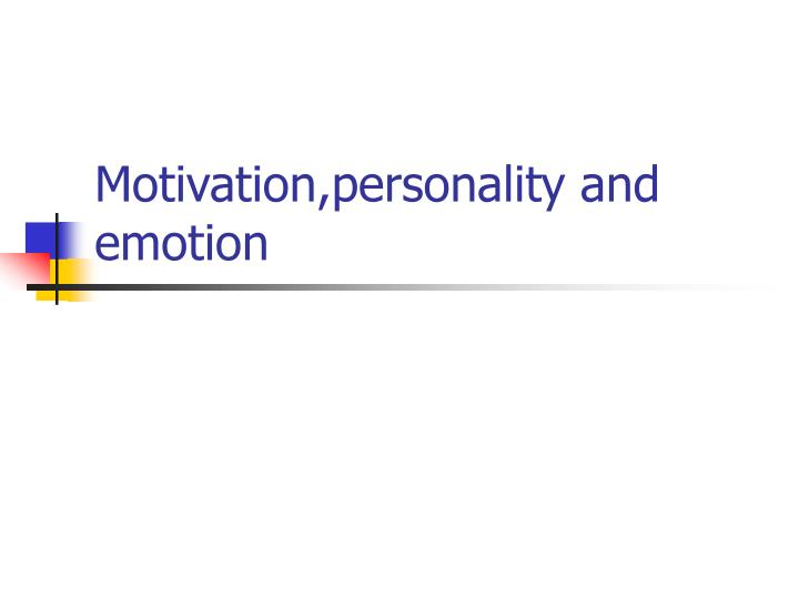 motivation personality and emotion n.