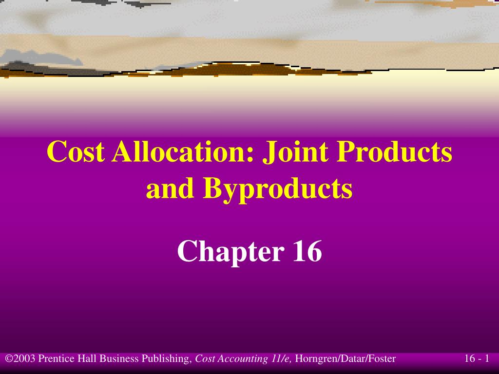 cost allocation joint products and byproducts l.