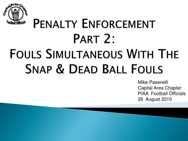 penalty enforcement part 2 fouls simultaneous with the snap dead ball fouls n.