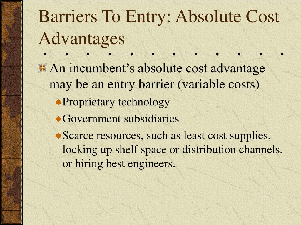 Barriers To Entry: Absolute Cost Advantages