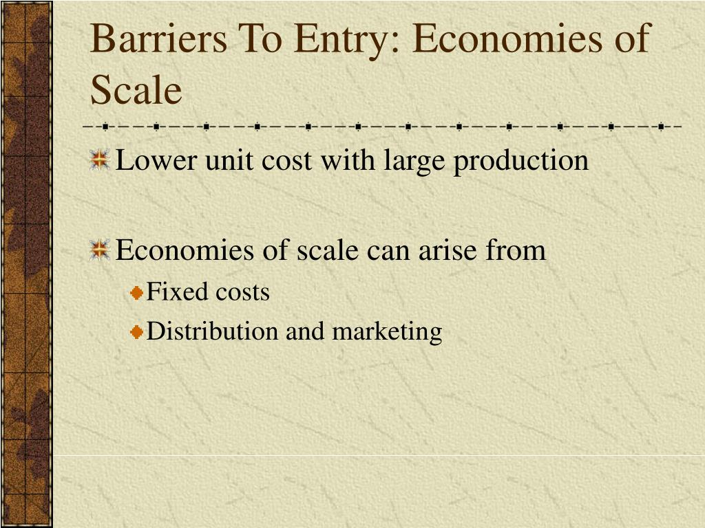 Barriers To Entry: Economies of Scale