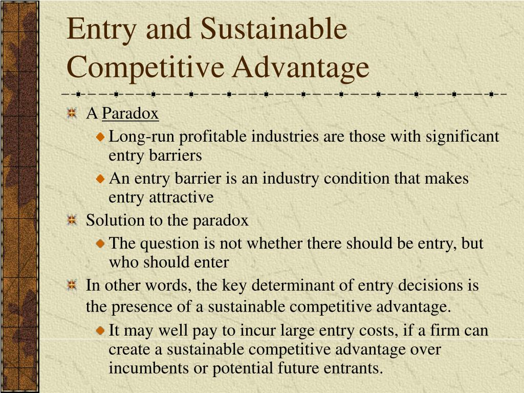 Entry and Sustainable Competitive Advantage