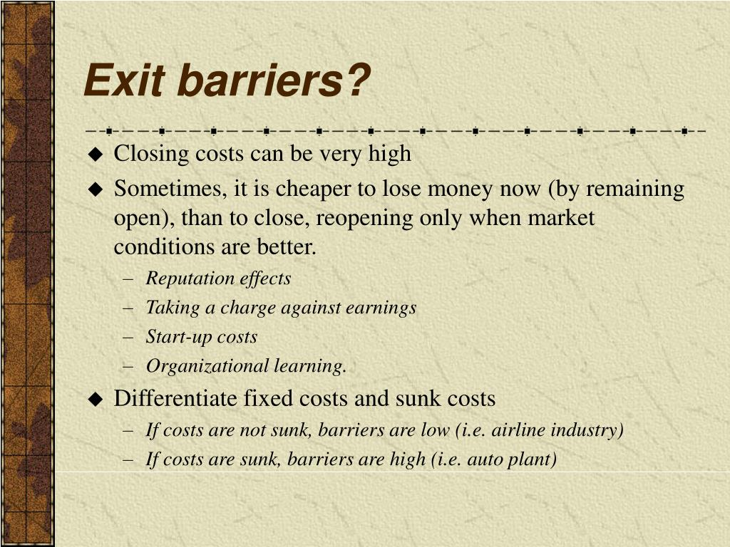 Exit barriers?