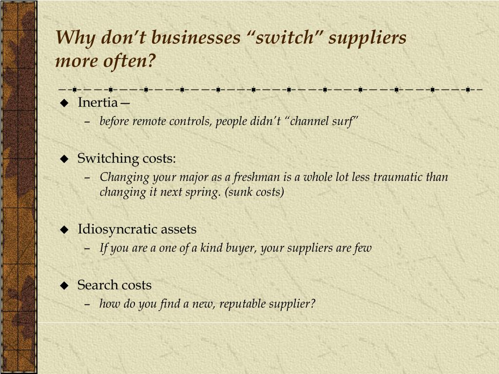 "Why don't businesses ""switch"" suppliers more often?"