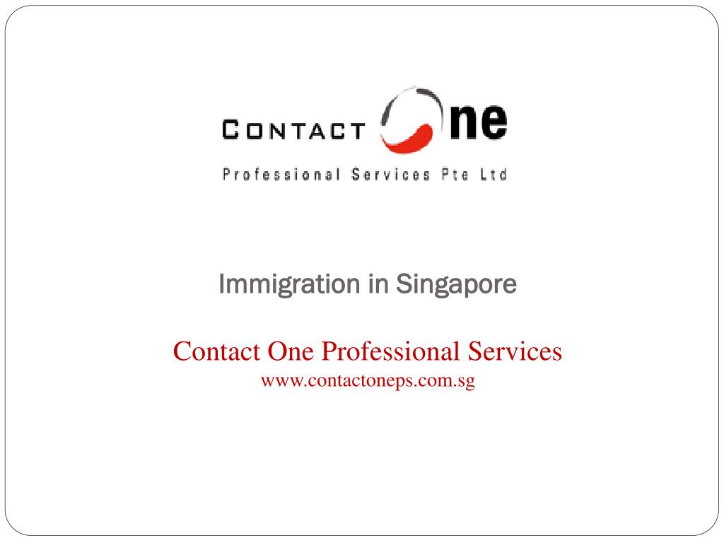 immigration in singapore contact one professional services www contactoneps com sg l.