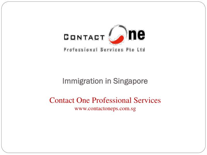 immigration in singapore contact one professional services www contactoneps com sg n.