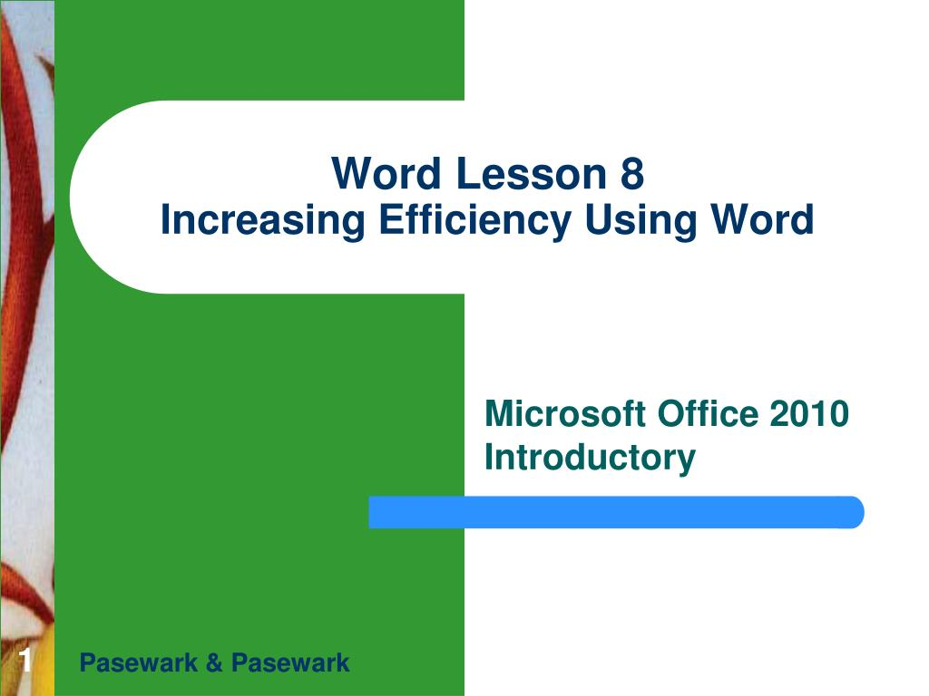 word lesson 8 increasing efficiency using word l.