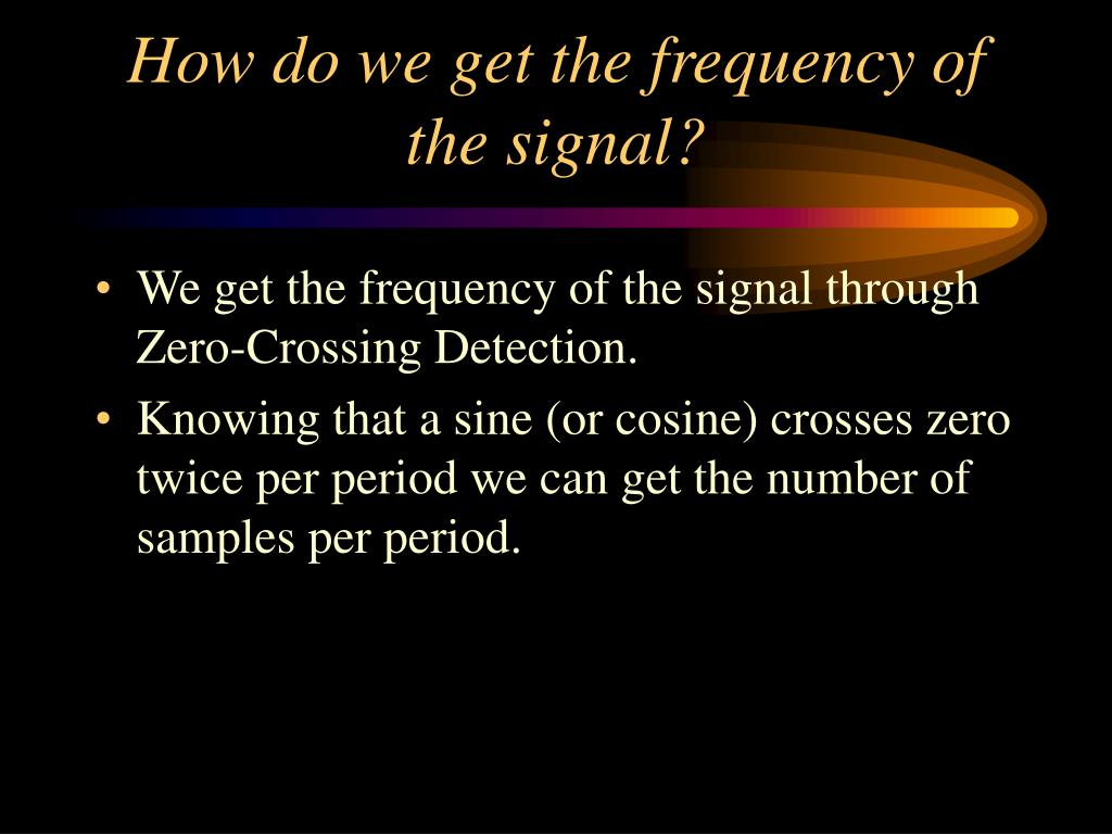 How do we get the frequency of the signal?