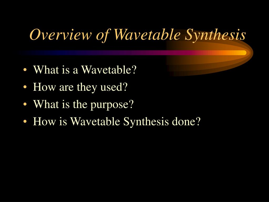 Overview of Wavetable Synthesis
