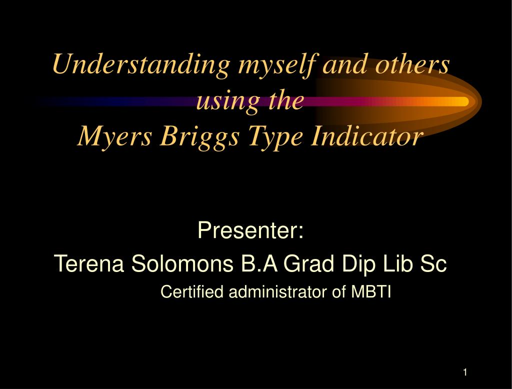 Ppt Understanding Myself And Others Using The Myers Briggs Type