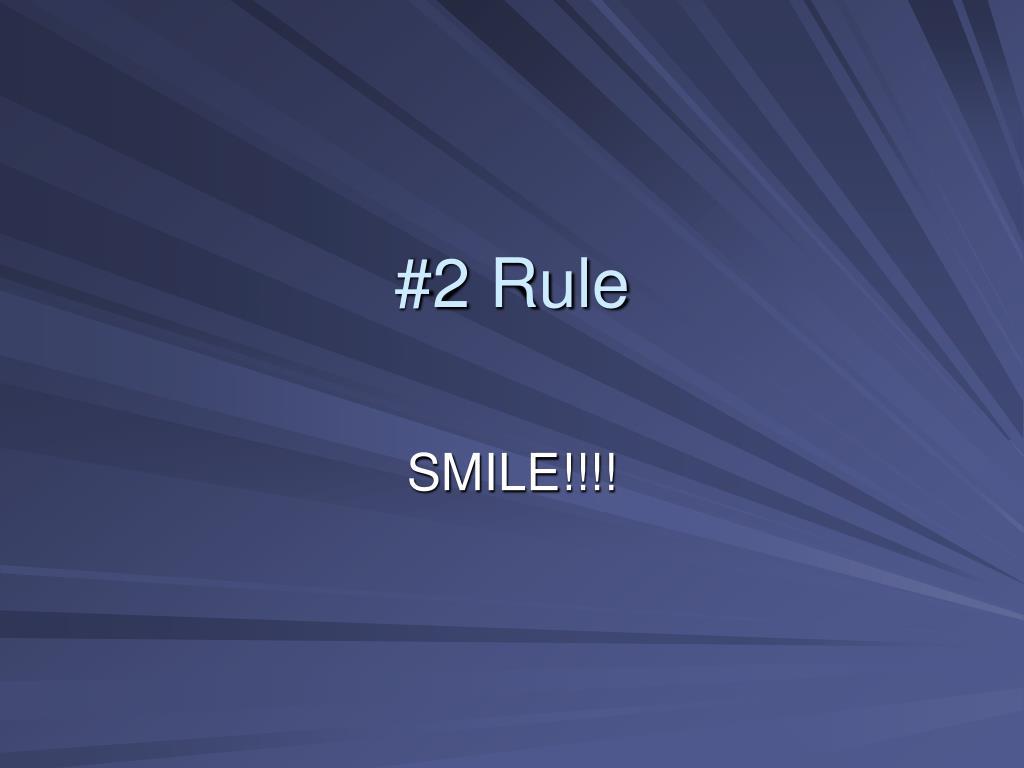 #2 Rule