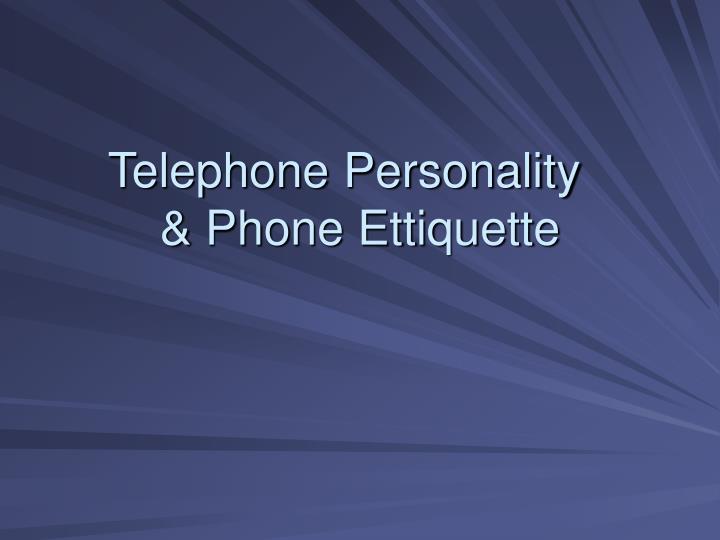 Telephone personality phone ettiquette