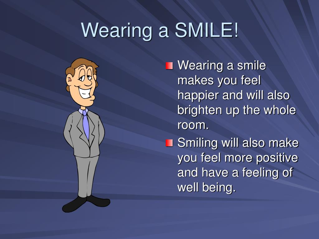 Wearing a SMILE!