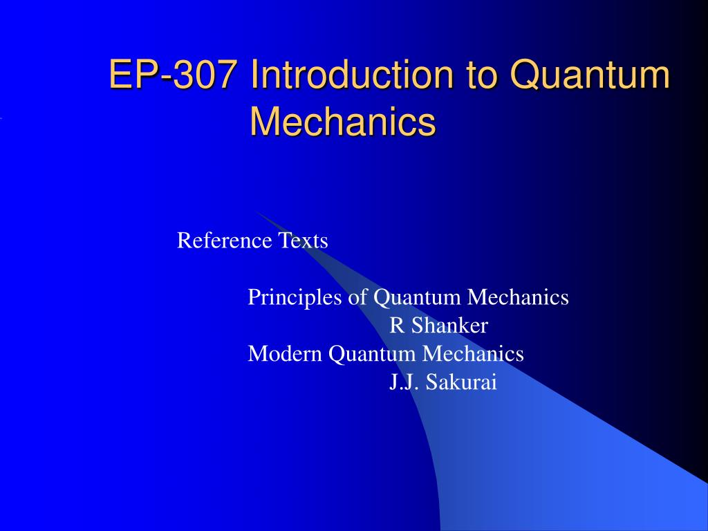 ep 307 introduction to quantum mechanics l.