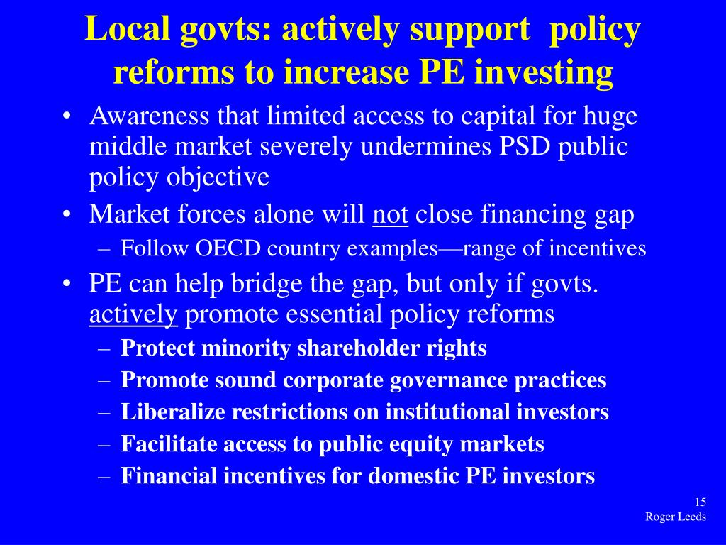 Local govts: actively support  policy reforms to increase PE investing