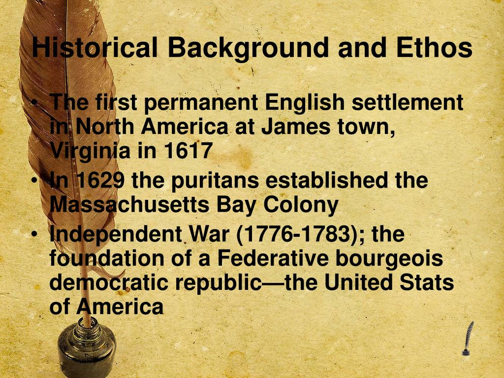 Historical Background and Ethos