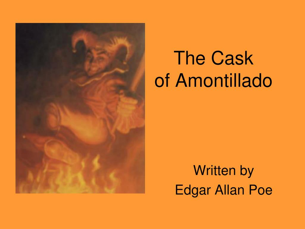 edgar allan poes the cask of amontillado and foreshadowing N edgar allan poe's the cask of amontillado, the literary device of foreshadowing is used to create mystery when montressor tells fortunato a you are a man to be missed b.