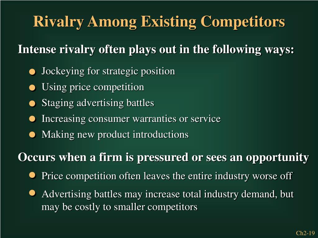 Intense rivalry often plays out in the following ways: