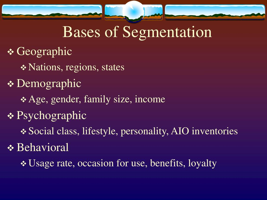 dell four bases for the segmentation which is geography demographics psychographics and behavioural Lifestyles and psychographics segmentation is an approach is based on geography if you have a broad customer base market segmentation.