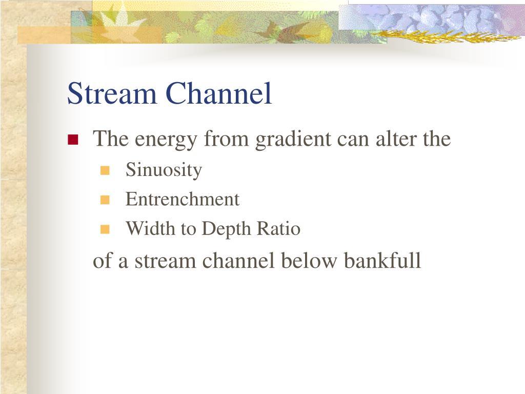 Stream Channel