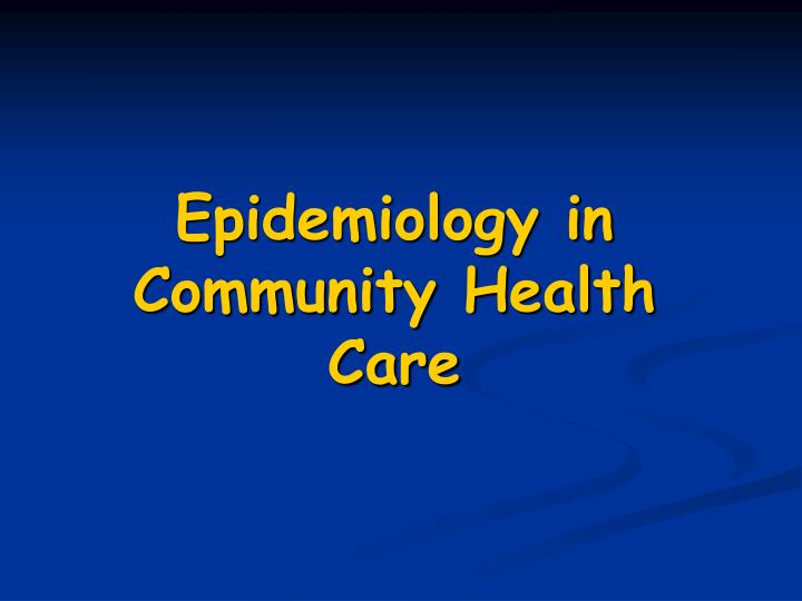 epidemiology in community health care n.