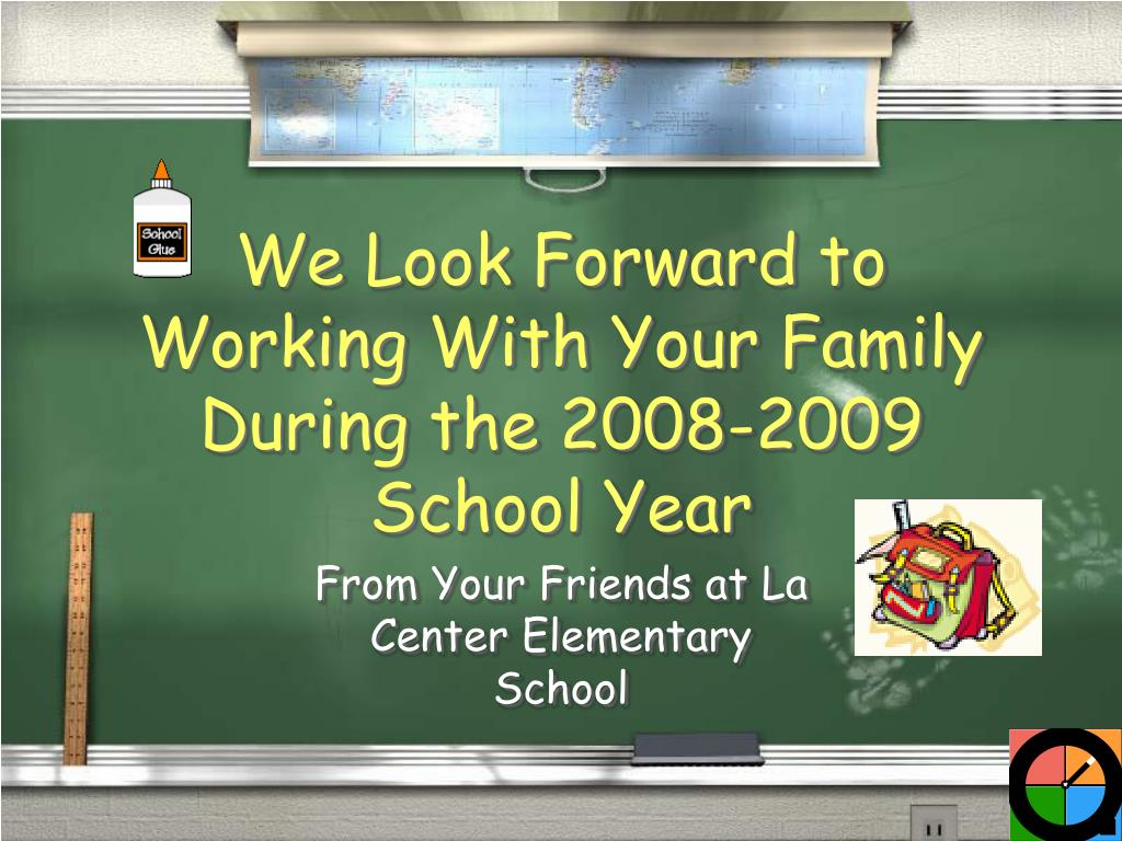 We Look Forward to Working With Your Family During the 2008-2009 School Year