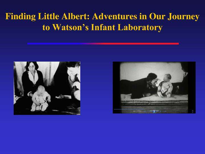 finding little albert adventures in our journey to watson s infant laboratory n.