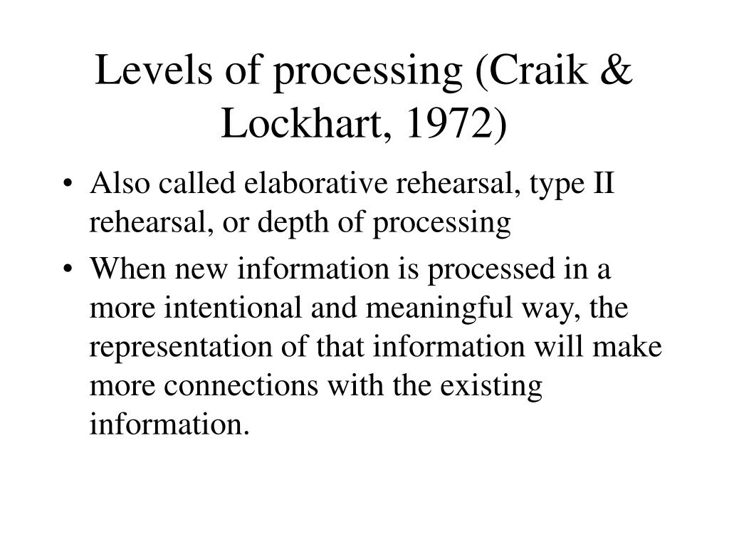 Levels of processing (Craik & Lockhart, 1972)