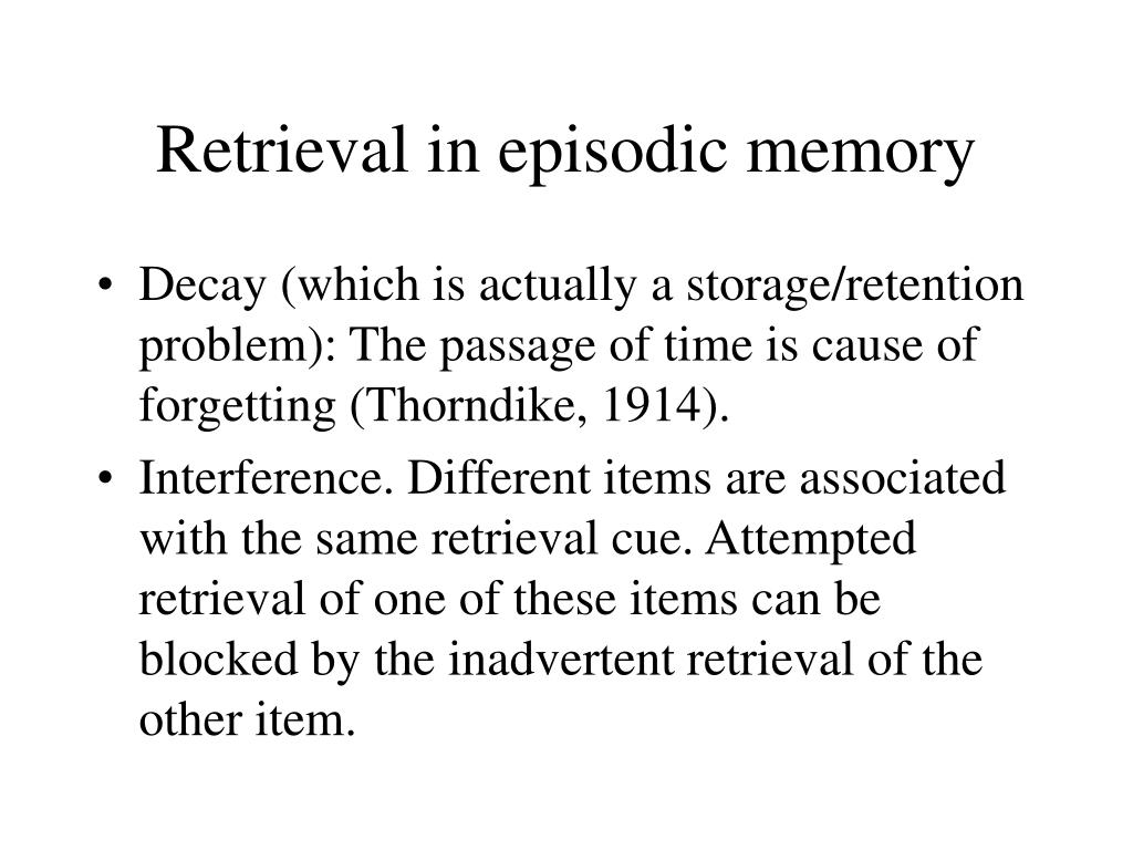 Retrieval in episodic memory