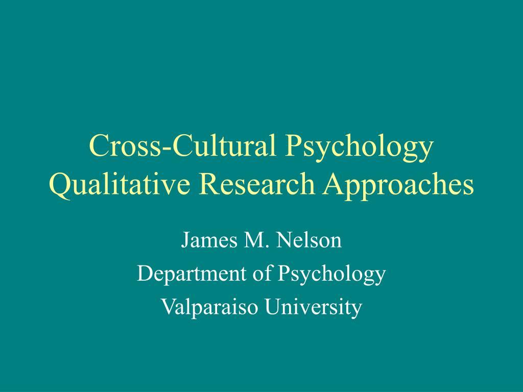 cross cultural psychology qualitative research approaches l.