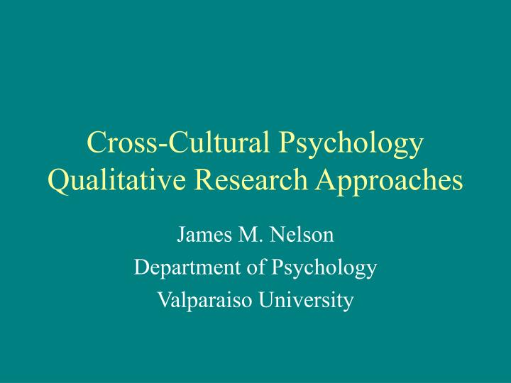 cross cultural psychology qualitative research approaches n.