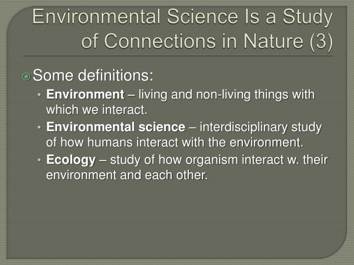 Environmental Science Is a Study of Connections in Nature (3)