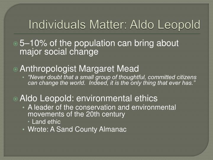 Individuals Matter: Aldo Leopold