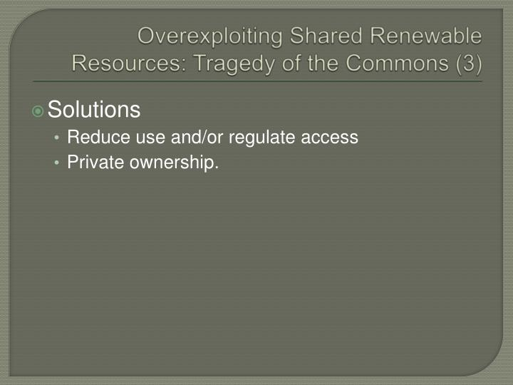 Overexploiting Shared Renewable Resources: Tragedy of the Commons (3)