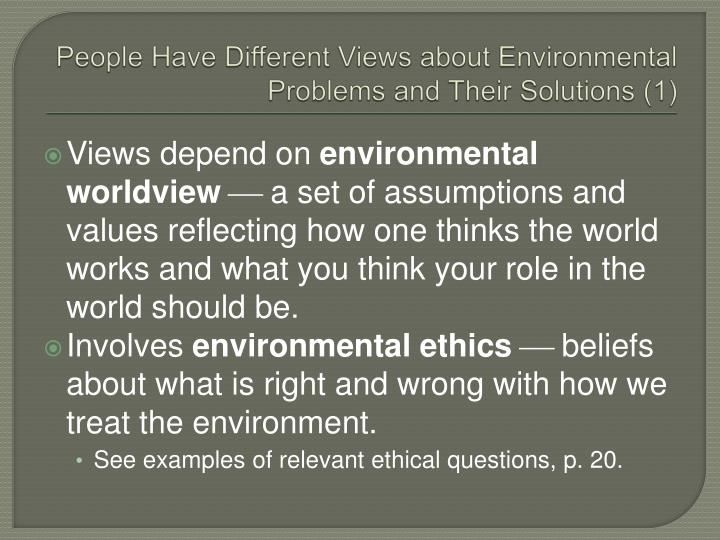 People Have Different Views about Environmental Problems and Their Solutions