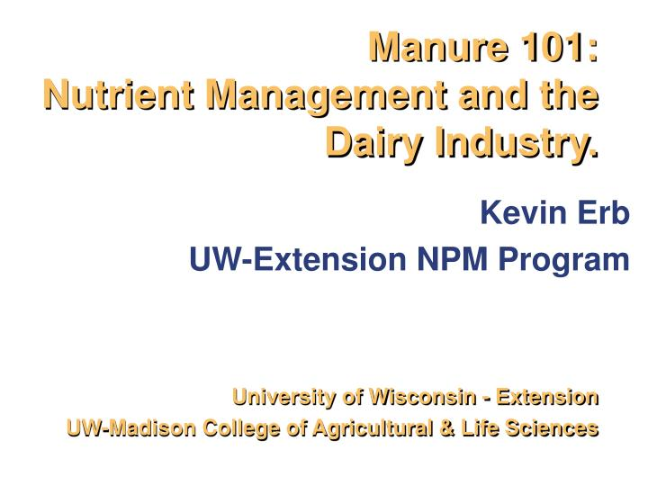 manure 101 nutrient management and the dairy industry n.