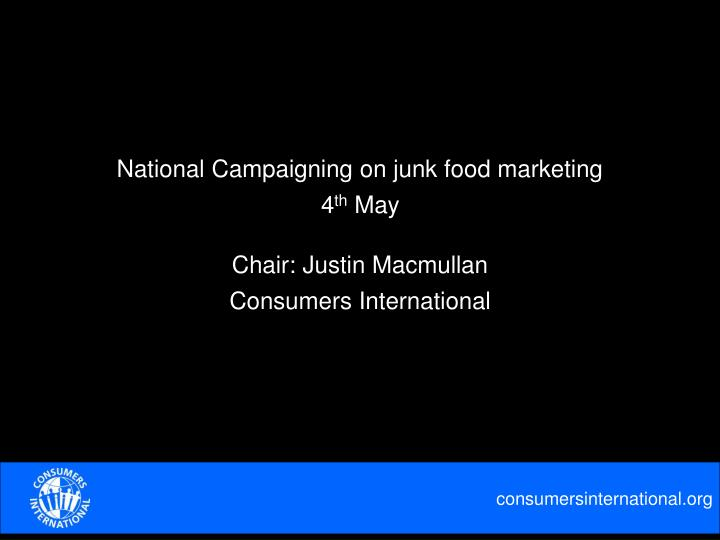National Campaigning on junk food marketing