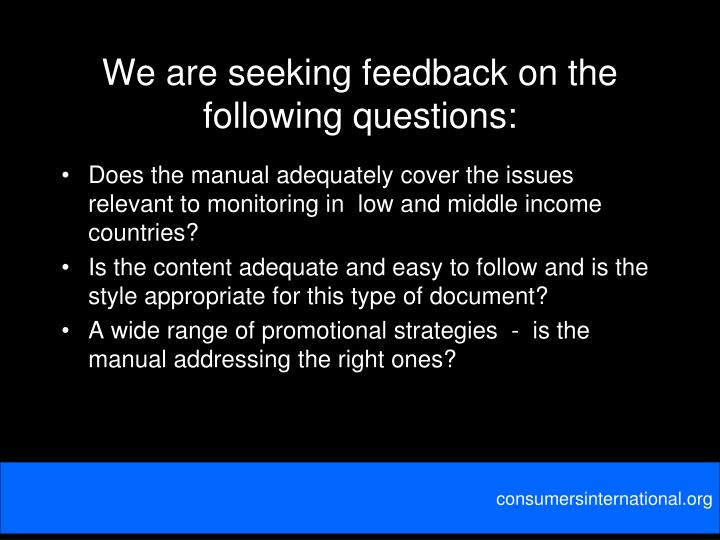 We are seeking feedback on the following questions: